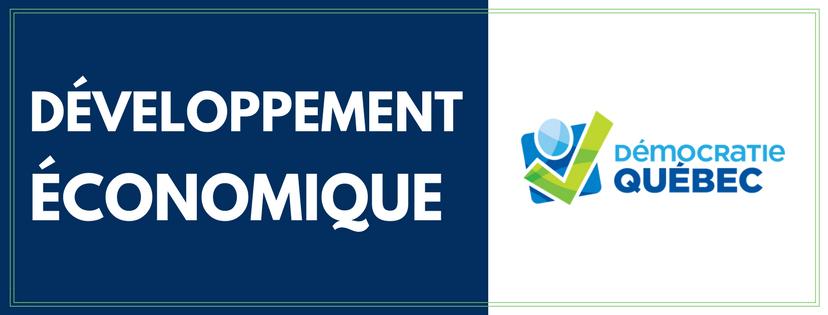 Développement économique - Élection municipale ville de Québec - Programme de Démocratie Québec