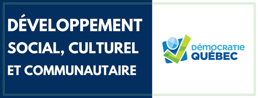 Développement social, culturel et communautaire - Élection municipale ville de Québec - Programme de Démocratie Québec