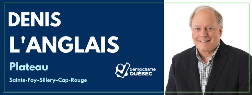 Denis L'Anglais- Candidat de Démocratie Québec aux élections municipales de Québec dans le district Le Plateau - Sainte-Foy-Sillery-Cap-Rouge
