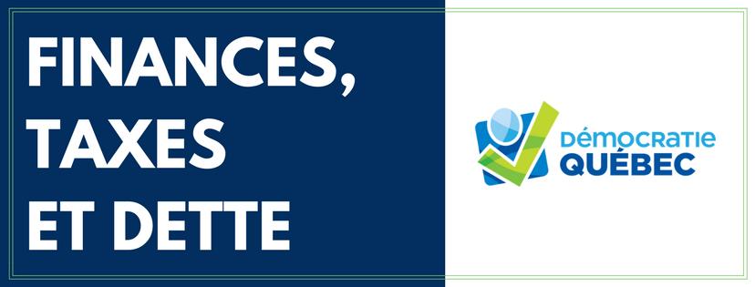 Finances taxes dette - Élection municipale ville de Québec - Programme de Démocratie Québec