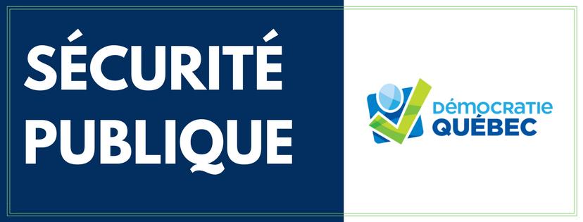 Sécurité publique - Élection municipale ville de Québec - Programme de Démocratie Québec