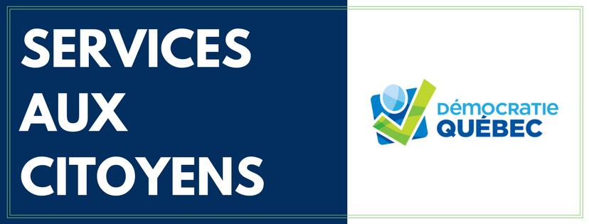 Services aux citoyens - Élection municipale ville de Québec - Programme de Démocratie Québec