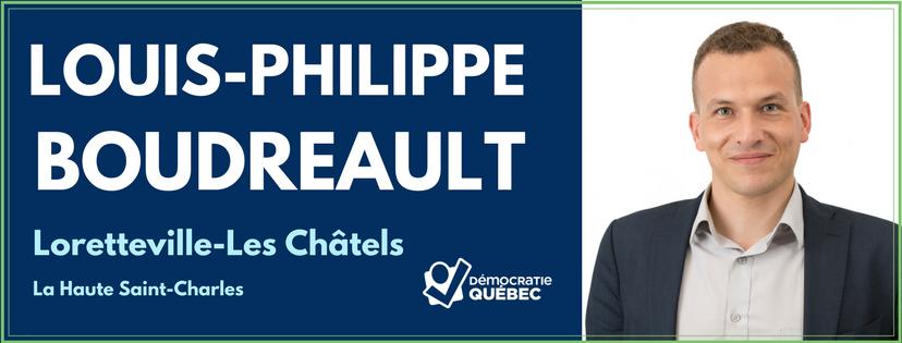 Louis-Philippe Boudreault - Candidat de Démocratie Québec aux élections municipales de Québec dans le district Loretteville-Les Châtels - Haute Saint-Charles