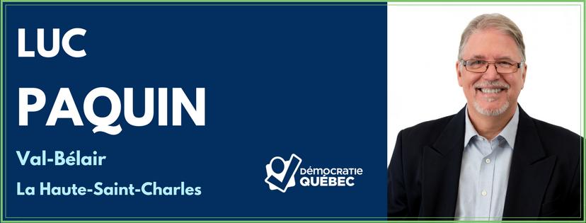 Luc Paquin - Candidat de Démocratie Québec dans le district de Val-Bélair - La Haute-Saint-Charles - Élections municipales ville de Québec