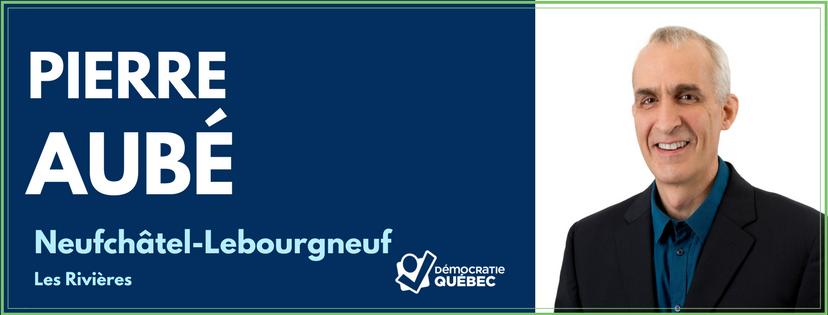 Pierre Aubé - Candidat de Démocratie Québec aux élections municipales de Québec dans le district Neufchâtel-Lebourgneuf - Les Rivières